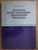 Aristita Negreanu - Exercices sur les expresions idiomatique francaises
