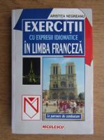 Aristita Negreanu - Exercitii cu expresii idiomatice in limba franceza