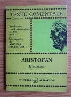 Anticariat: Aristofan - Broastele (Texte comentate)