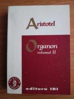 Aristotel - Organon. Volumul 2: Analitica secunda. Topica. Respingerile sofistice