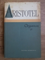 Aristotel - Organon, volumul 4. Topica. Respingerile sofisticate
