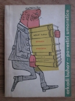 Anticariat: Arkadi Buhov - Povestiri umoristice