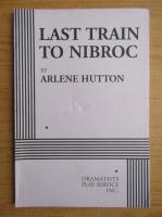 Anticariat: Arlene Hutton - Last train to Nibroc