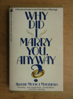 Anticariat: Arlene Modica Matthews - Why did I marry you anyway