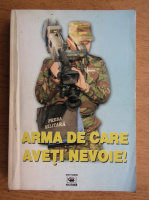 Anticariat: Arma de care aveti nevoie. O antologie a jurnalistilor militari 1990-2004