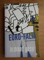 Anticariat: Armand Gosu - Euro-Falia