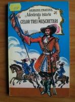Anticariat: Armand Praviel - Adevarata istorie a celor trei muschetari