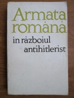 Anticariat: Armata romana in razboiul antihitlerist