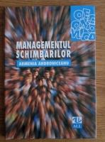 Anticariat: Armenia Androniceanu - Managementul schimbarilor. Valorificarea potentialului creativ al resurselor umane
