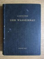 Anticariat: Armin Schoklitsch - Der Wasserbau. Ein handbuch fur studium und praxis (volumul 2, 1930)