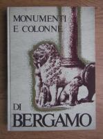 Arnaldo Gualandris - Monumenti e colonne di Bergamo