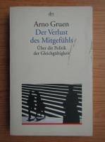 Anticariat: Arno Gruen - Der verlsut des mitgefuhls