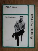 Anticariat: Arnold Hauser - Der Fischteich