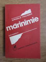 Anticariat: Arnold Hauser - Marinimie