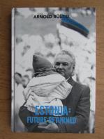 Anticariat: Arnold Ruutel - Estonia, future returned