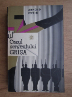 Anticariat: Arnold Zweig - Cazul sergentului Grisa