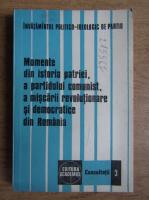 Anticariat: Aron Petric - Momente din istoria patriei, a partidului comunist, a miscarii revolutionare si democratice din Romania (volumul 3)