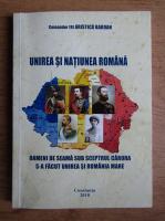 Anticariat: Arsitica Bardan - Unirea si Natiunea Romana. Oameni de seama sub sceptrul carora s-a facut unirea si romania mare