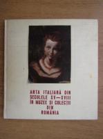 Anticariat: Arta italiana din secolele XV-XVIII in muzee si colectii din Romania