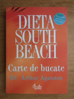 Anticariat: Arthur Agatston - Dieta south beach. Carte de bucate