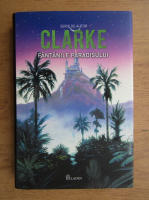 Arthur C. Clarke - Fantanile paradisului