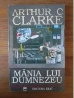 Arthur C. Clarke - Mania lui Dumnezeu