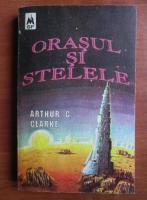 Anticariat: Arthur C. Clarke - Orasul si stelele