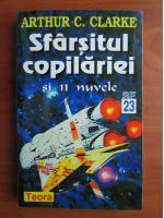 Arthur C. Clarke - Sfarsitul copilariei si 11 nuvele
