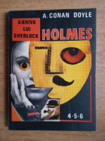Arthur Conan Doyle - Arhiva lui Sherlock Holmes