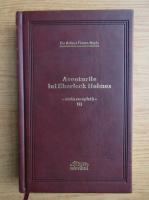 Arthur Conan Doyle - Aventurile lui Sherlock Holmes, volumul 3. Intoarcerea lui Sherlock Holmes. Cainele din Baskerville