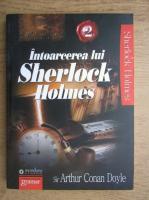 Anticariat: Arthur Conan Doyle - Intoarcerea lui Sherlock Holmes (volumul 2)