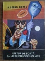 Arthur Conan Doyle - Un tur de forta al lui Sherlock Holmes