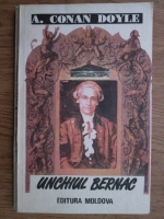 Anticariat: Arthur Conan Doyle - Unchiul Bernac