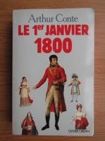 Anticariat: Arthur Conte - Le 1 er janvier 1800