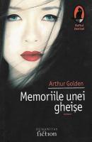 Anticariat: Arthur Golden - Memoriile unei gheise