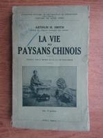 Arthur H. Smith - La vie des paysans chinois (1930)