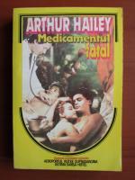 Arthur Hailey - Medicamentul fatal