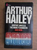 Anticariat: Arthur Hailey - Overload