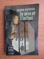 Arthur Koestler - Le zero et l'infini