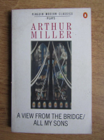 Arthur Miller - A view from the bridge. All my sons