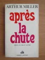 Anticariat: Arthur Miller - Apres la chute