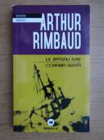 Arthur Rimbaud - Corabia beata (editie bilingva)