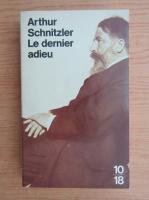 Anticariat: Arthur Schnitzler - Le dernier adieu