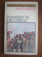 Artur Lundkvist - Indoieste-te, cruciatule