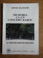 Anticariat: Artur Silvestri - Memoria ca un concert baroc (volumul 1)