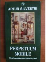 Anticariat: Artur Silvestri - Perpetuum mobile