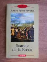 Anticariat: Arturo Perez Reverte - Soarele de la Breda