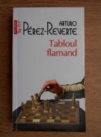 Arturo Perez Reverte - Tabloul flamand