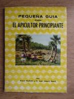 Arturo Wulfrath - Pequena guia para el apicultor principiante
