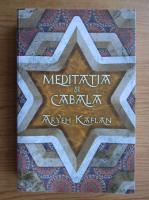 Anticariat: Aryeh Kaplan - Meditatia si cabala